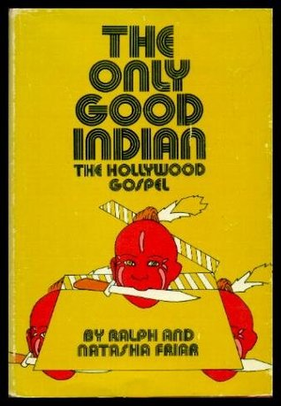 The Only Good Indian: The Hollywood gospel,