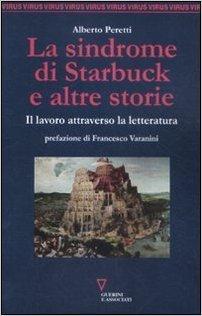 La sindrome di Starbuck e altre storie. Il lavoro attraverso la letteratura