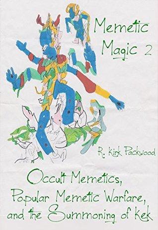 memetic-magic-2-occult-memetics-popular-memetic-warfare-and-the-summoning-of-kek