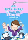 When Take Your Child to Work Day is Every Day by Marcy Collier