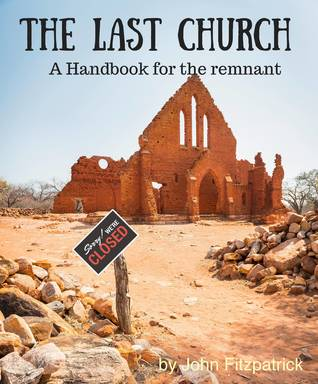 The Last Church: A Handbook for the Remnant
