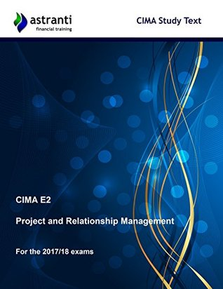 CIMA E2 Project and Relationship Management Study Text