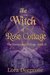 The Witch of Rose Cottage