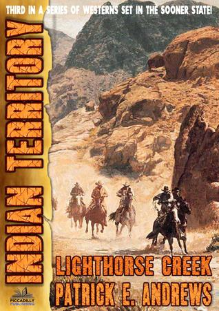 Epub télécharger des ebooks Lighthorse Creek (Indian Territory #3) PDF CHM by Patrick E. Andrews
