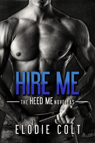 Hire Me by Elodie Colt