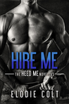 Hire Me (The Heed Me Novellas, #1)