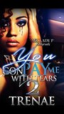 You Gon' Pay Me with Tears 2 by Trenae'