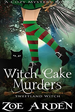 Witch Cake Murders (Sweetland Witch, #1)