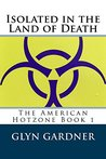 isolated in the land of death (American Hotzone #1)