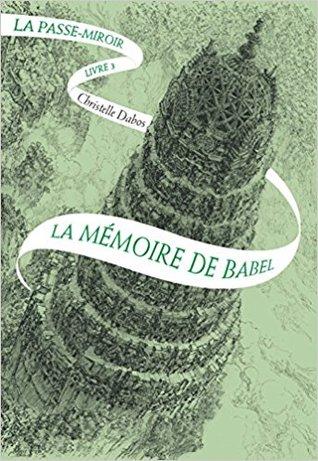 La Mémoire de Babel by Christelle Dabos