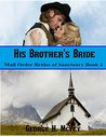 His Brother's Bride (Mail Order Brides of Sanctuary, #2)