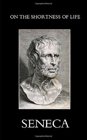 seneca essay on the shortness of life Here's an absolute must-read i have just finished seneca's 'on the shortness of life' and it's left a massive impression on me particularly the first essay.