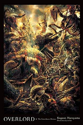 Overlord, Vol. 4 (light novel): The Lizardman Heroes (Overlord Light Novels, #4)