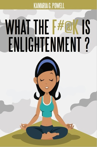 What the F#@k is Enlightenment?