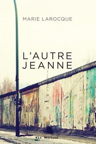 L'Autre Jeanne by Marie Larocque