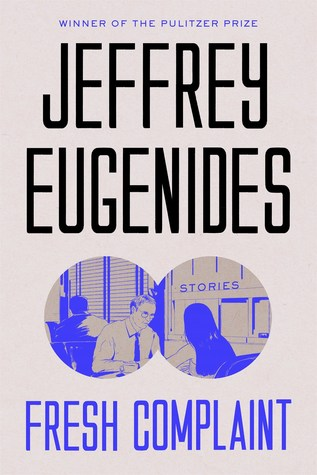 Fresh Complaint, Jeffrey Eugenides