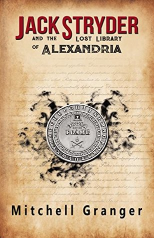 Jack Stryder and the Lost Library of Alexandria by Mitchell Granger