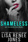 Shameless by Lisa Renee Jones