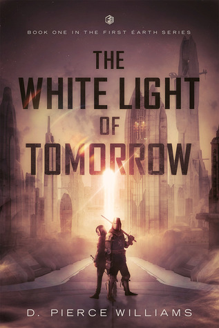 The White Light of Tomorrow : D. Pierce Williams