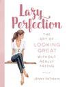 Lazy Perfection: The Art of Looking Great Without Really Trying