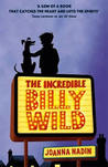 The Incredible Billy Wild by Joanna Nadin