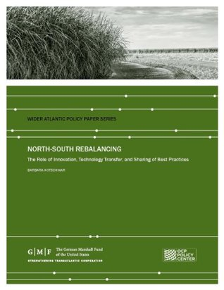 North-South Rebalancing: The Role of Innovation, Technology Transfer, and Sharing of Best Practices (Wider Atlantic Policy Paper)