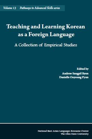 Teaching and Learning Korean as a Foreign Language: A Collection of Empirical Studies