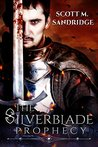 The Silverblade Prophecy