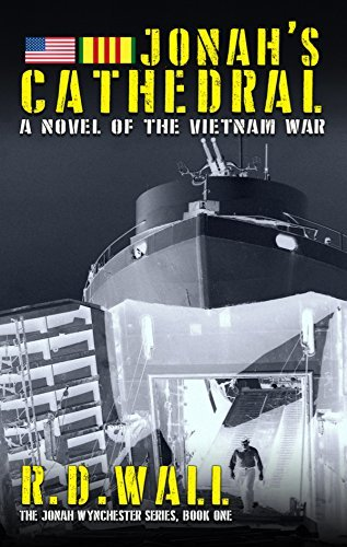 Jonah's Cathedral: A novel of the Vietnam War (The Jonah Wynchester Series Book 1)