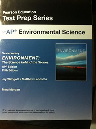 "Test Prep for AP Environmental Science to accompany ""Environment: The Science Behind the Stories AP Edition 5th Edition by Jay Withgott and Matthew Laposata"""