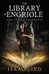 The Library of Engriole: Book 1: Promise & Betrayal
