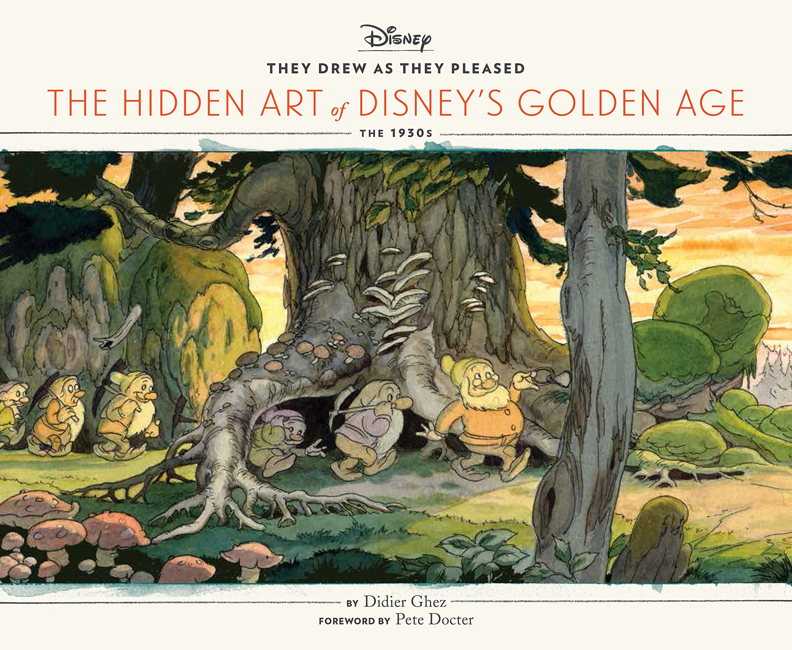 They Drew as They Pleased: The Hidden Art of Disney's Golden Age (The 1930s)