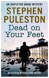 Dead on Your Feet (Inspector Drake #4)
