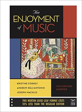The Enjoyment of Music by Kristine Forney