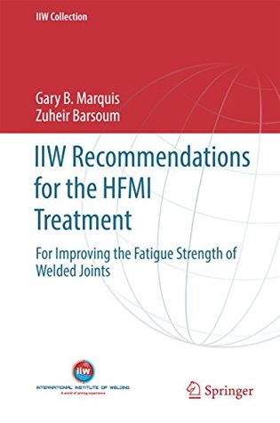 IIW Recommendations for the HFMI Treatment: For Improving the Fatigue Strength of Welded Joints