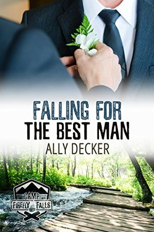 Falling For the Best Man (Camp Firefly Falls, #10)