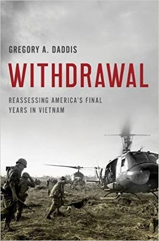 Withdrawal: Reassessing America's Final Years in Vietnam