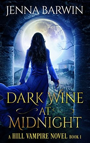 Dark Wine at Midnight (A Hill Vampire Novel Book 1)
