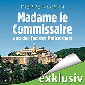 Madame le Commissaire und der Tod des Polizeichefs (Isabelle Bonnet, #3) - Audiobook
