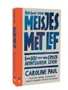 Het boek voor meisjes met lef by Caroline Paul
