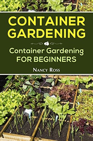 Container Gardening: Container Gardening for Beginners