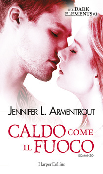 Caldo come il fuoco(The Dark Elements 1)
