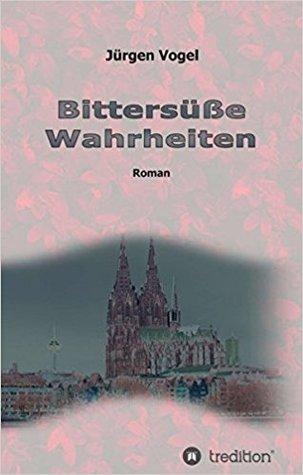 Bittersüße Wahrheiten by Jürgen Vogel