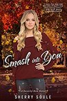 Smash Into You (Sorority Row #1)