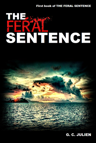 The Feral Sentence - Book 1 (Compilation Edition)