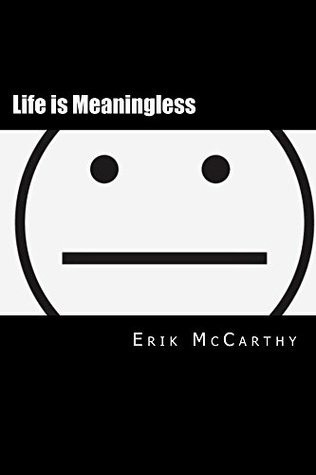 Life is Meaningless: The Apathy Handbook