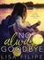 Not Always Goodbye (Love in the Headlines, #1)