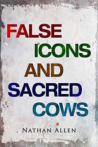 False Icons and Sacred Cows