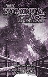 The Primordial Feast: An Anthology for Beast: the Primordial (Chronicles of Darkness)