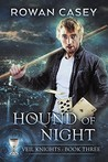Hound of Night (Veil Knights  #3)